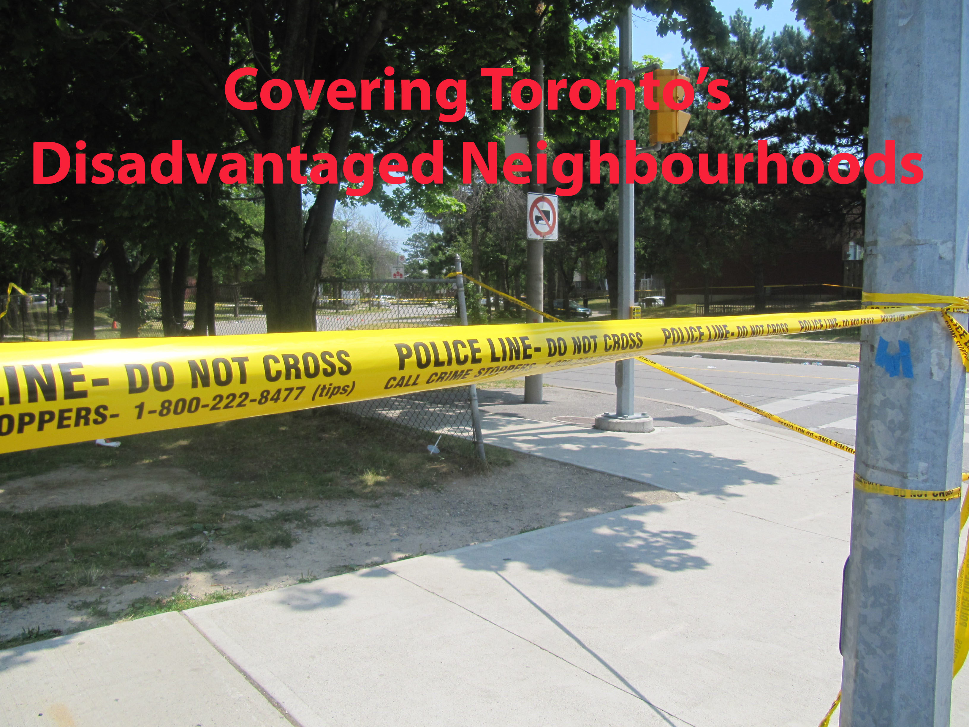 Image of yellow police line and headline that reads covering Toronto's disadvantaged neighbourhoods